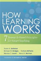 Susan A. Ambrose et al., How Learning Works: Seven Research-Based Principles for Smart Teaching (Jossey-Bass, 2010)
